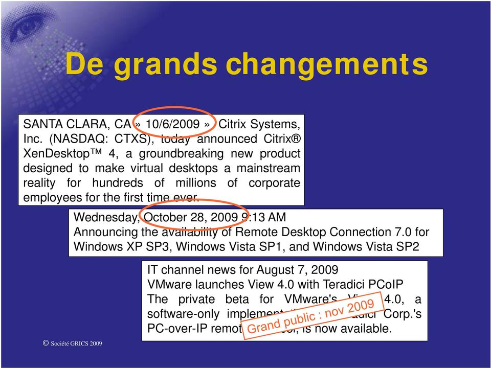 of corporate employees for the first time ever. Wednesday, October 28, 2009 9:13 AM Announcing the availability of Remote Desktop Connection 7.