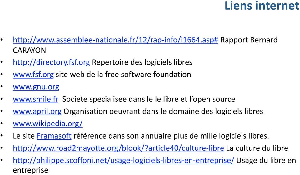 org Organisation oeuvrant dans le domaine des logiciels libres www.wikipedia.
