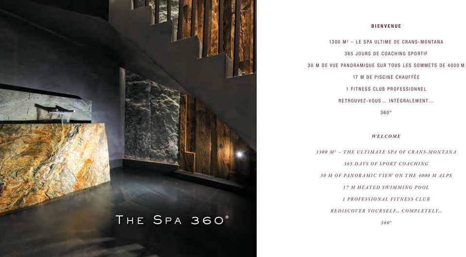 360 WELCOME 1300 M 2 THE ULTIMATE SPA OF CRANS-MONTANA 365 DAYS OF SPORT COACHING 30 M OF PANORAMIC VIEW ON