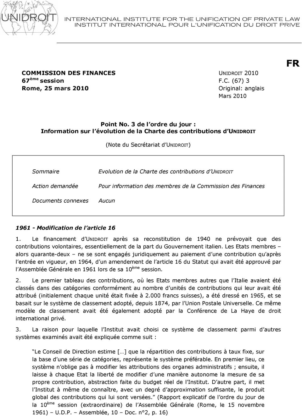 contributions d UNIDROIT Pour information des membres de la Commission des Finances Aucun 1961 - Modification de l article 16 1.