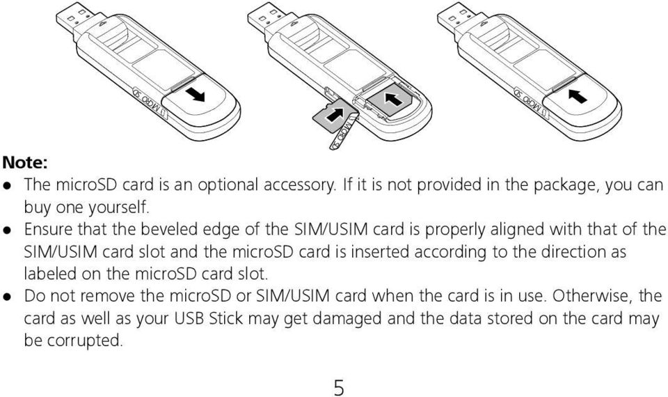 Ensure that the beveled edge of the SIM/USIM card is properly aligned with that of the SIM/USIM card slot and the microsd card is