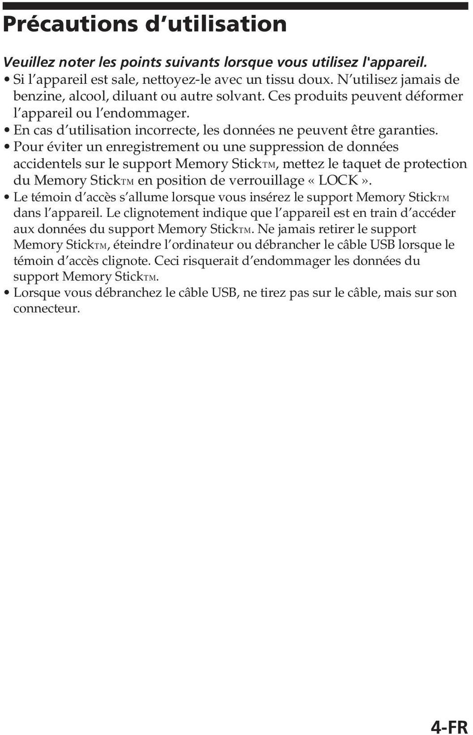 Pour éviter un enregistrement ou une suppression de données accidentels sur le support Memory Stick, mettez le taquet de protection du Memory Stick en position de verrouillage «LOCK».