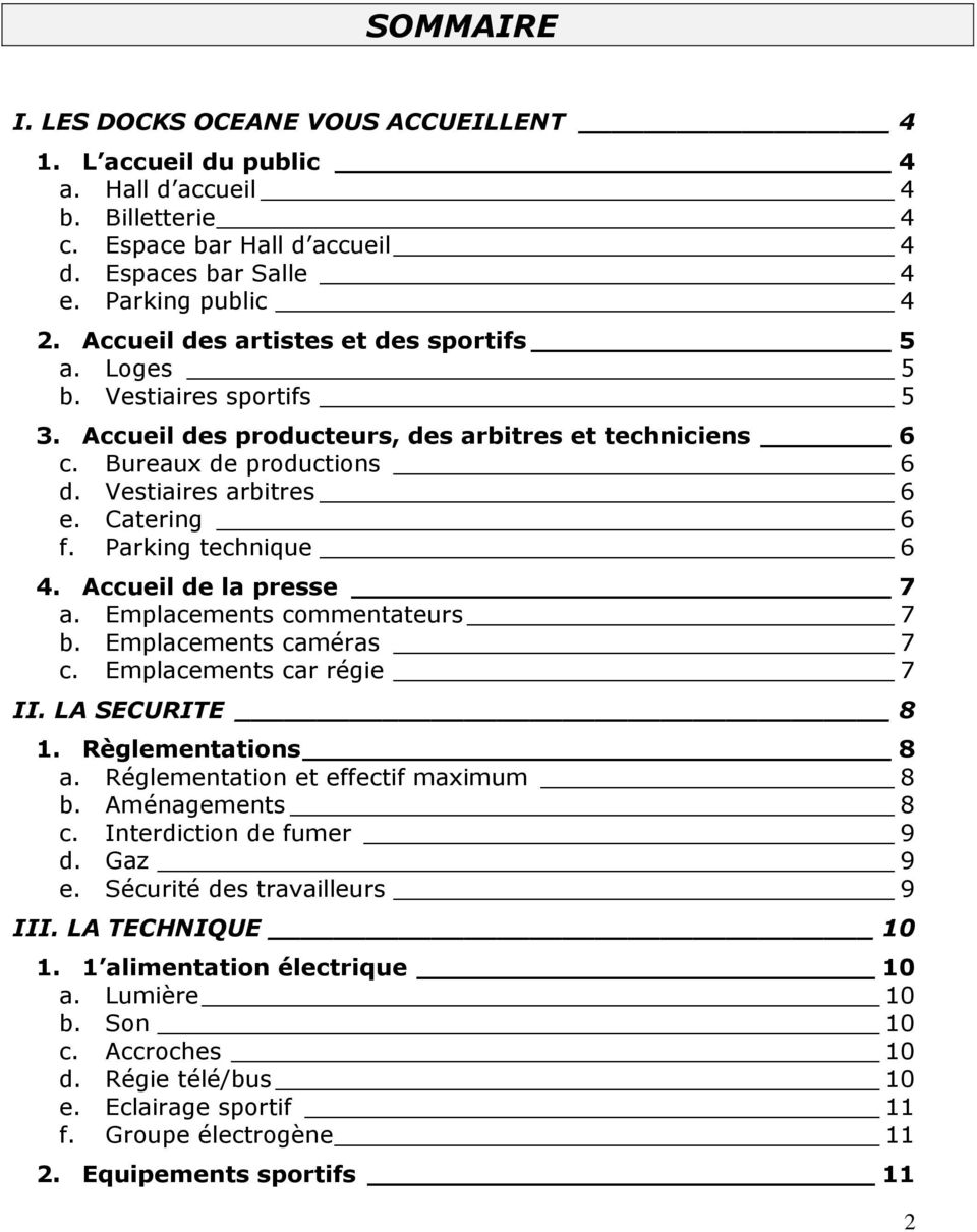Catering 6 f. Parking technique 6 4. Accueil de la presse 7 a. Emplacements commentateurs 7 b. Emplacements caméras 7 c. Emplacements car régie 7 II. LA SECURITE 8 1. Règlementations 8 a.