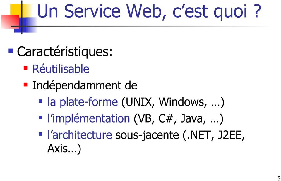 la plate-forme (UNIX, Windows, ) l