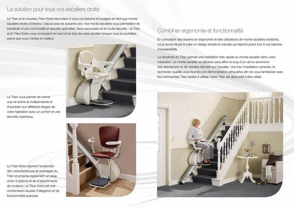 plus de soixante or more ans, than nos monte-escaliers sixty years people vous have permettent de omelide and new omelide xtra deliver a solution to all indoor straight bénéficier benefitted d une