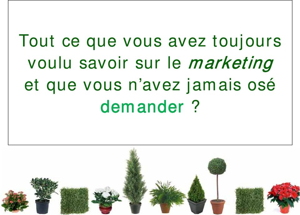 sur le marketing et que