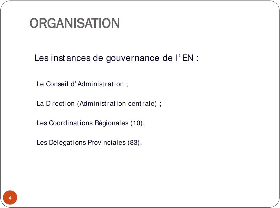 (Administration centrale) ; Les Coordinations
