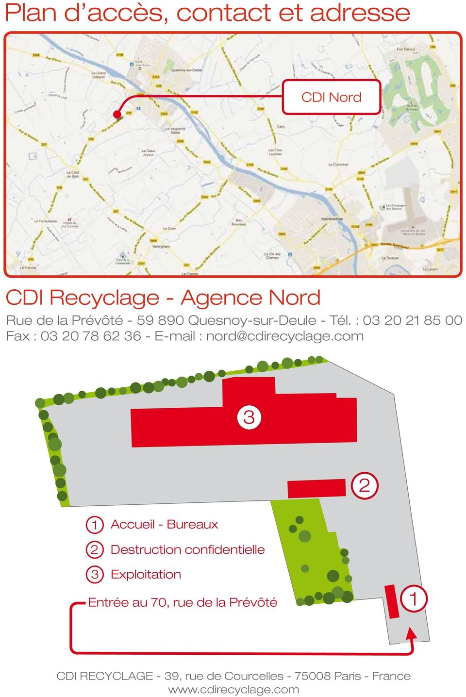 : 03 0 85 00 Fax : 03 0 78 6 36 - E-mail : nord@cdirecyclage.