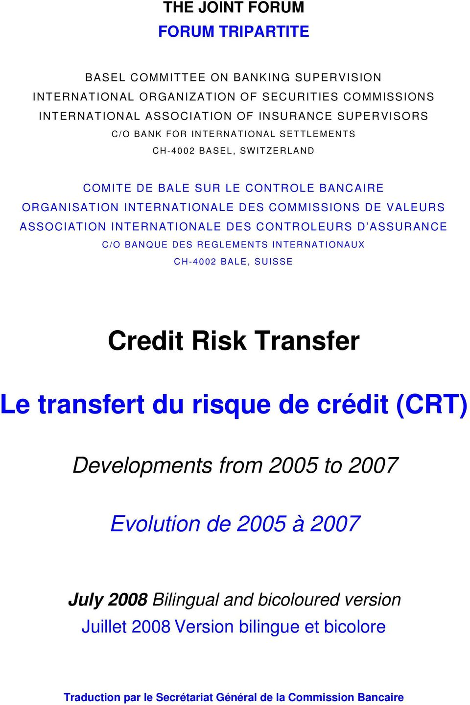 INTERNATIONALE DES CONTROLEURS D ASSURANCE C/O BANQUE DES REGLEMENTS INTERNATIONAUX CH-4002 BALE, SUISSE Credit Risk Transfer Le transfert du risque de crédit (CRT) Developments