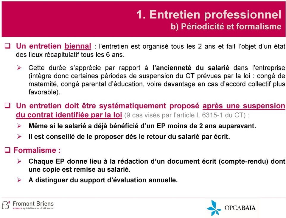 éducation, voire davantage en cas d accord collectif plus favorable).