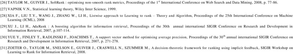 , Listwise approach to Learning to rank Theory and Algorithm, Proceedings of the 25th International Conference on Machine Learning (ICML), 2008 [29] XU J., LI H.