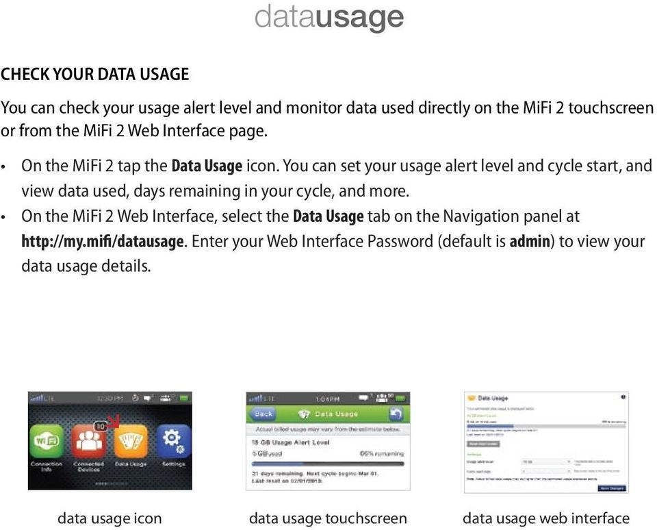 You can set your usage alert level and cycle start, and view data used, days remaining in your cycle, and more.