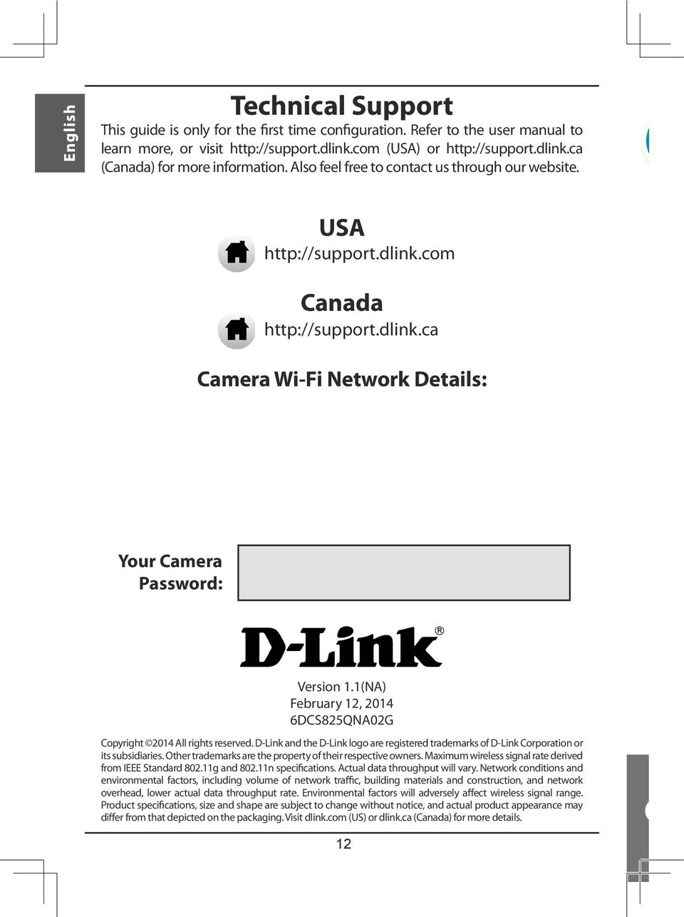 1(NA) February 12, 2014 6DCS825QNA02G Copyright 2014 All rights reserved. D-Link and the D-Link logo are registered trademarks of D-Link Corporation or its subsidiaries.
