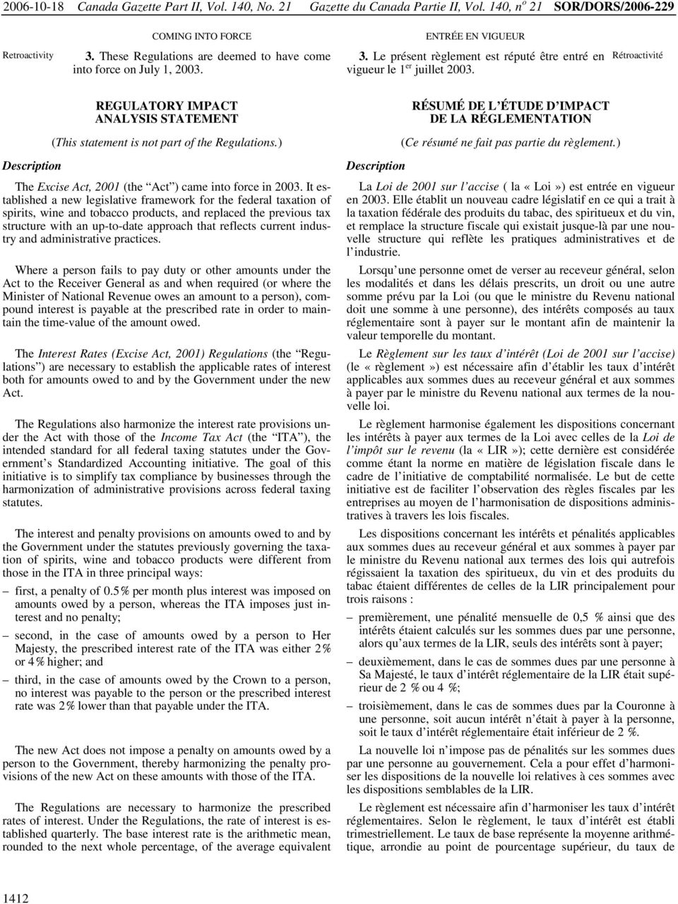 Rétroactivité REGULATORY IMPACT ANALYSIS STATEMENT RÉSUMÉ DE L ÉTUDE D IMPACT DE LA RÉGLEMENTATION (This statement is not part of the Regulations.