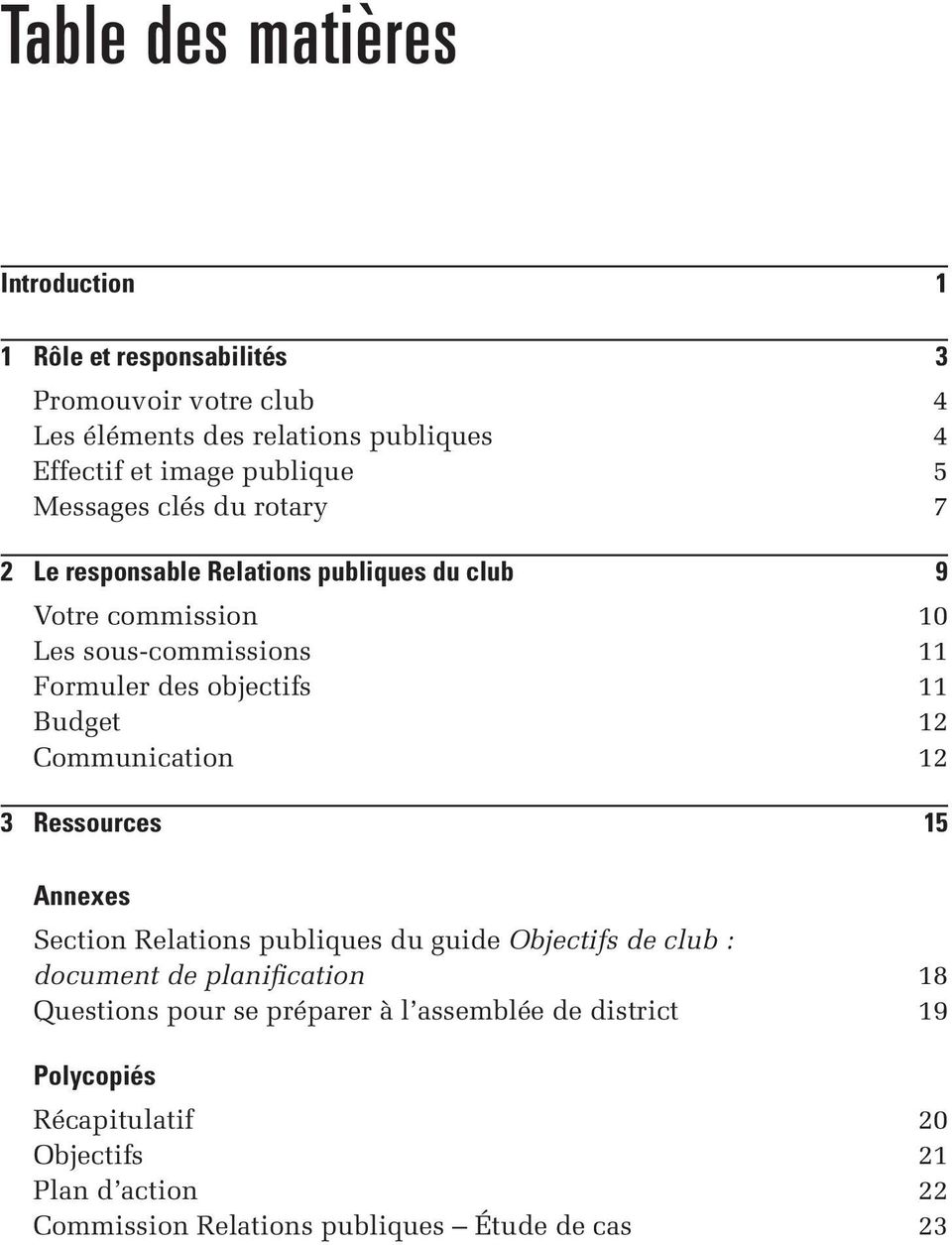 objectifs 11 Budget 12 Communication 12 3 Ressources 15 Annexes Section Relations publiques du guide Objectifs de club : document de planification