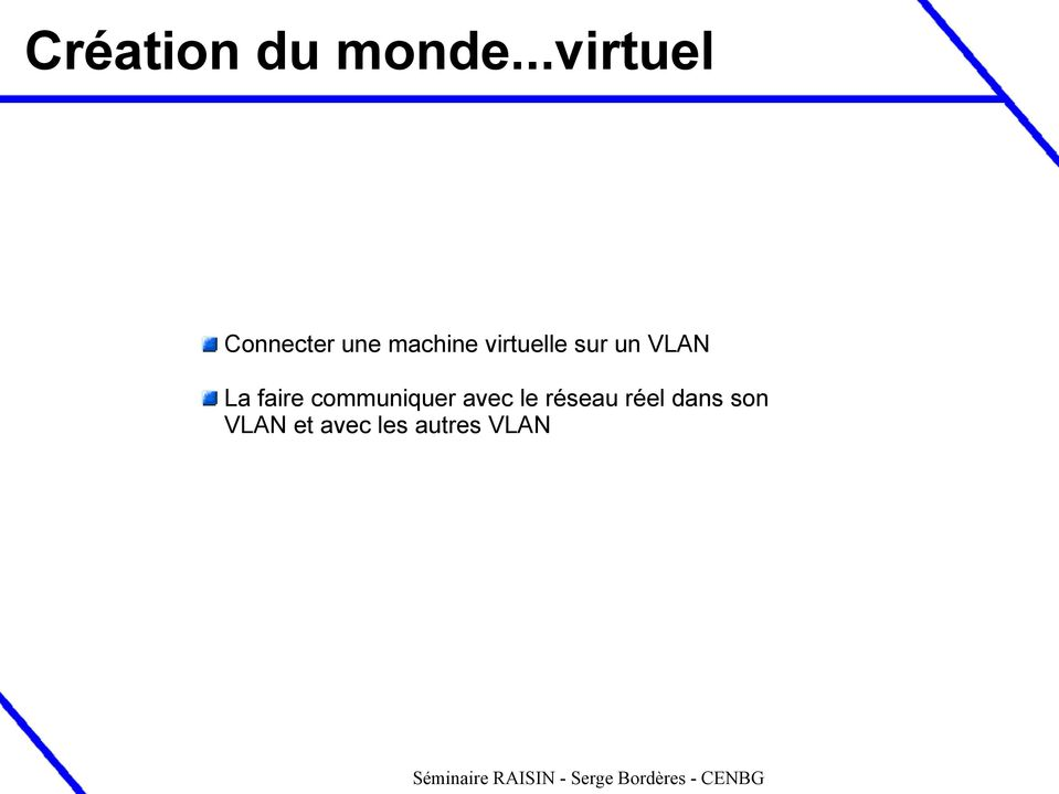virtuelle sur un VLAN La faire