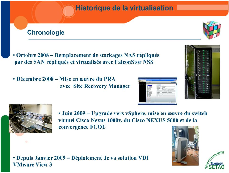 Recovery Manager Juin 2009 Upgrade vers vsphere, mise en œuvre du switch virtuel Cisco Nexus 1000v, du