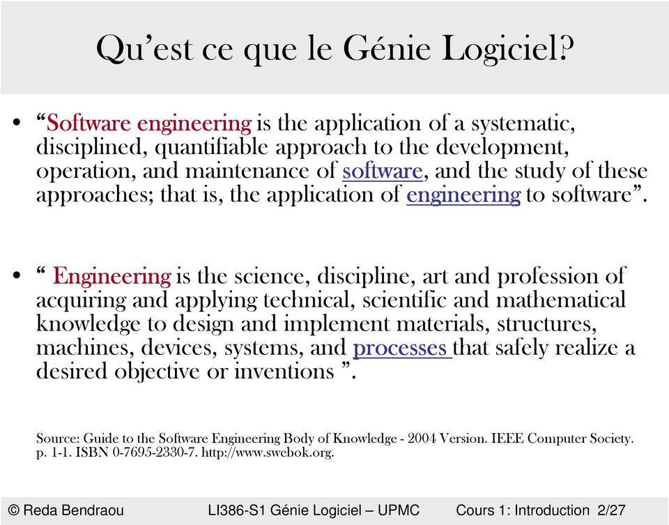is, the application of engineering to software.