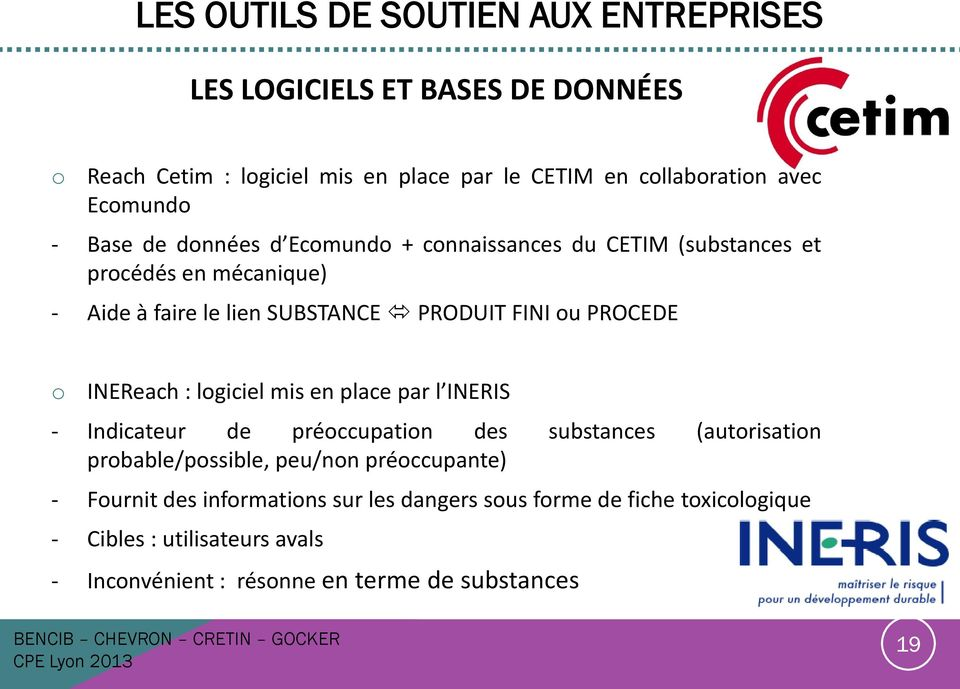 PROCEDE o INEReach : logiciel mis en place par l INERIS - Indicateur de préoccupation des substances (autorisation probable/possible, peu/non
