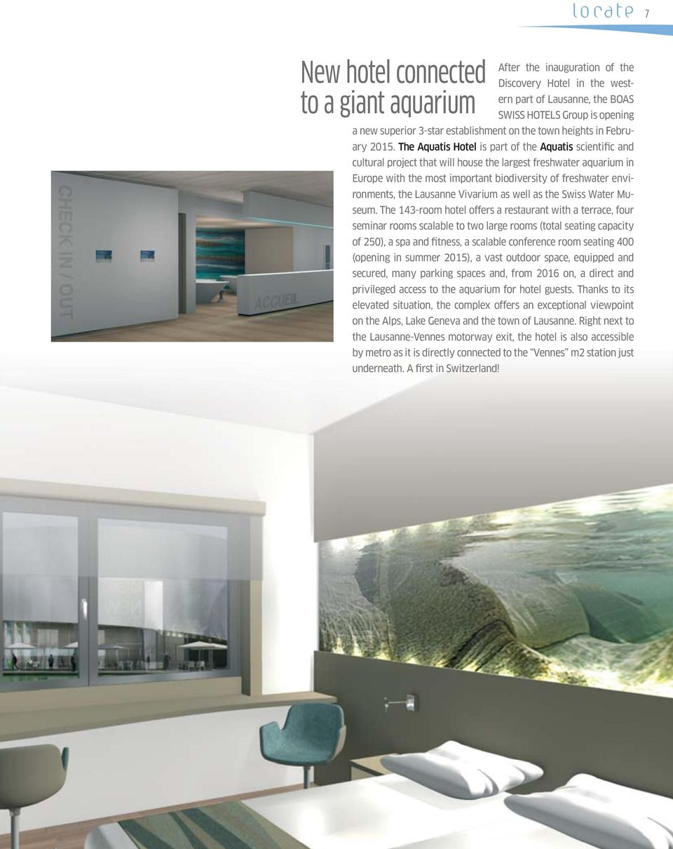 The Aquatis Hotel is part of the Aquatis scientific and cultural project that will house the largest freshwater aquarium in Europe with the most important biodiversity of freshwater environments, the