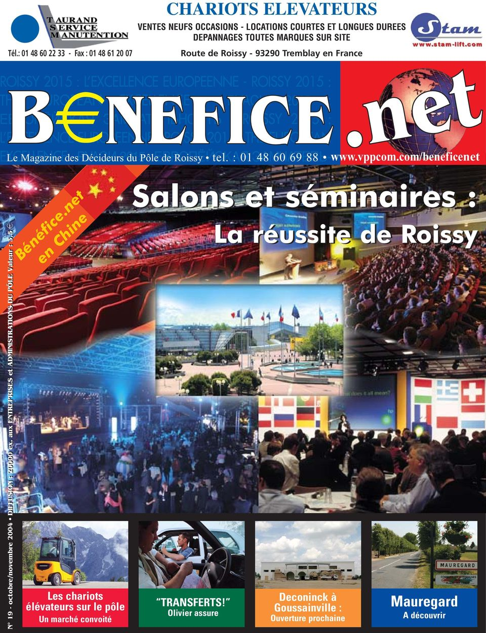 XCELLENCE BLe Magazine des - РУАСИ Décideurs 2015 du Pôle : ЕВРОПЁЙСКАЯ de Roissy tel. : 01 ЭАМЧАТЕПЬ- 48 60 69 88 www.vppcom.com/beneficenet NEFICE.