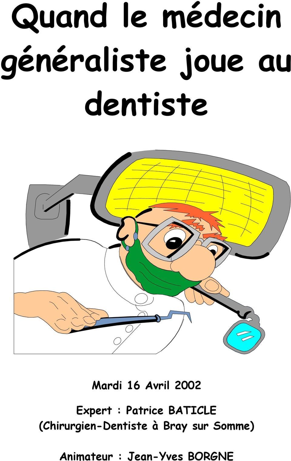 Patrice BATICLE (Chirurgien-Dentiste à