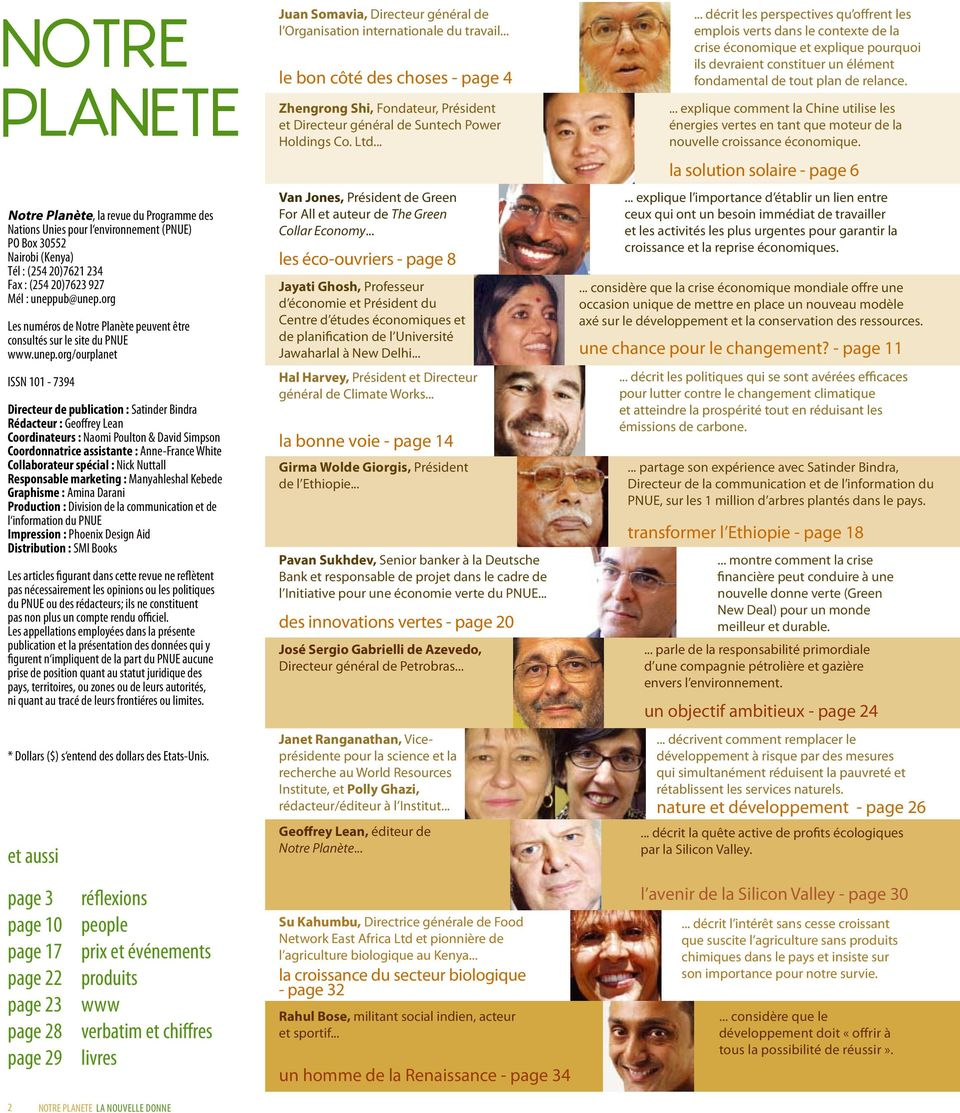 org/ourplanet ISSN 101-7394 Directeur de publication : Satinder Bindra Rédacteur : Geoffrey Lean Coordinateurs : Naomi Poulton & David Simpson Coordonnatrice assistante : Anne-France White
