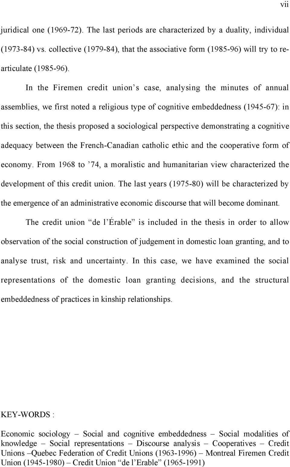 sociological perspective demonstrating a cognitive adequacy between the French-Canadian catholic ethic and the cooperative form of economy.