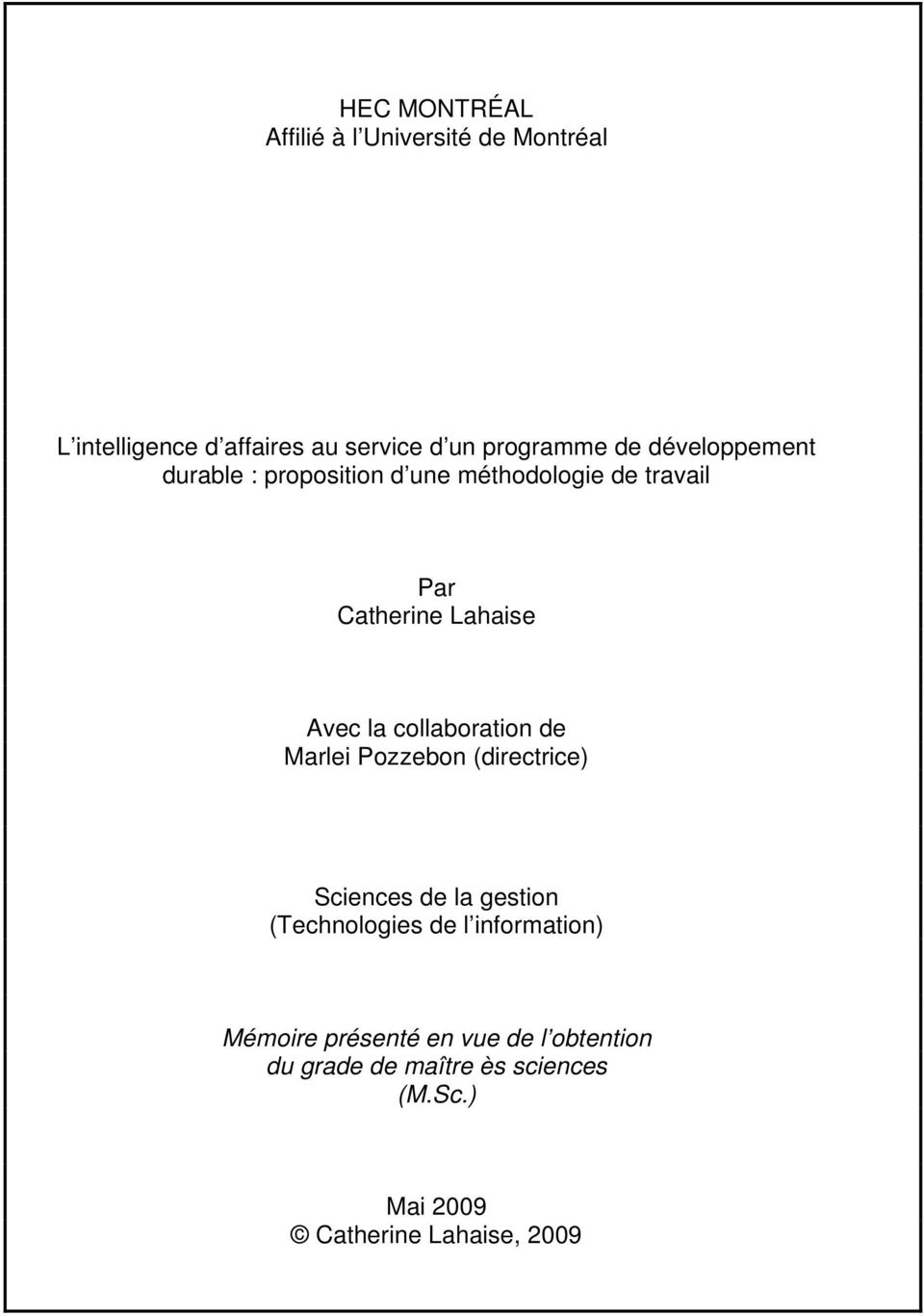 collaboration de Marlei Pozzebon (directrice) Sciences de la gestion (Technologies de l information)