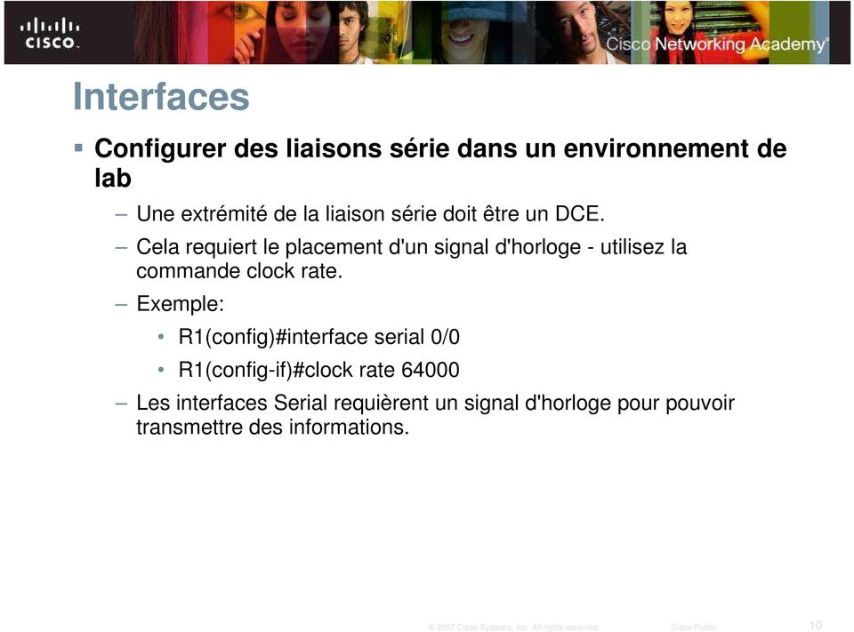 Cela requiert le placement d'un signal d'horloge - utilisez la commande clock rate.