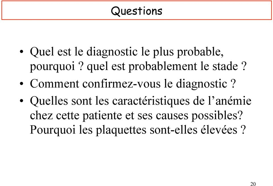 Comment confirmez-vous le diagnostic?
