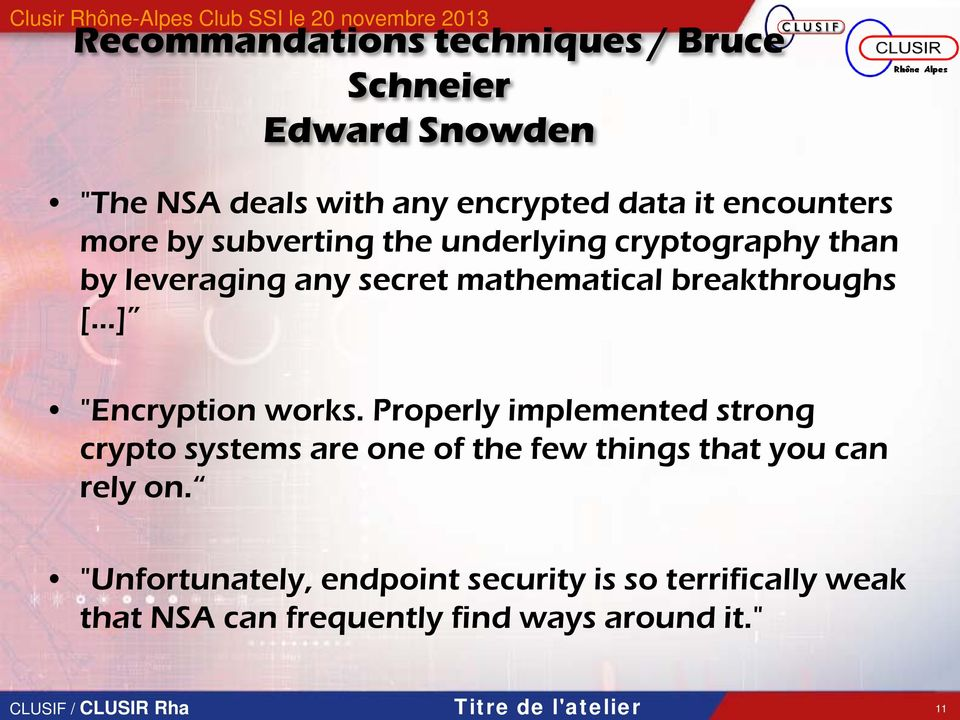"breakthroughs [ ] ""Encryption works. Properly implemented strong crypto systems are one of the few things that you can rely on."