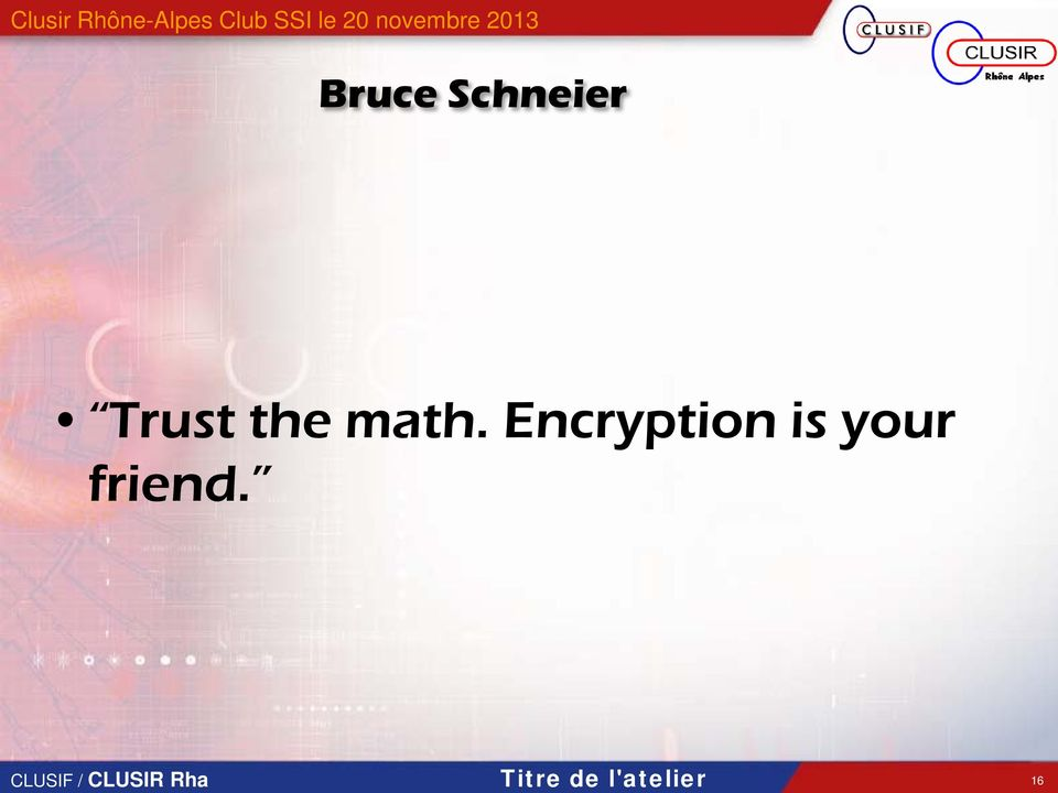 the math. Encryption is your friend.