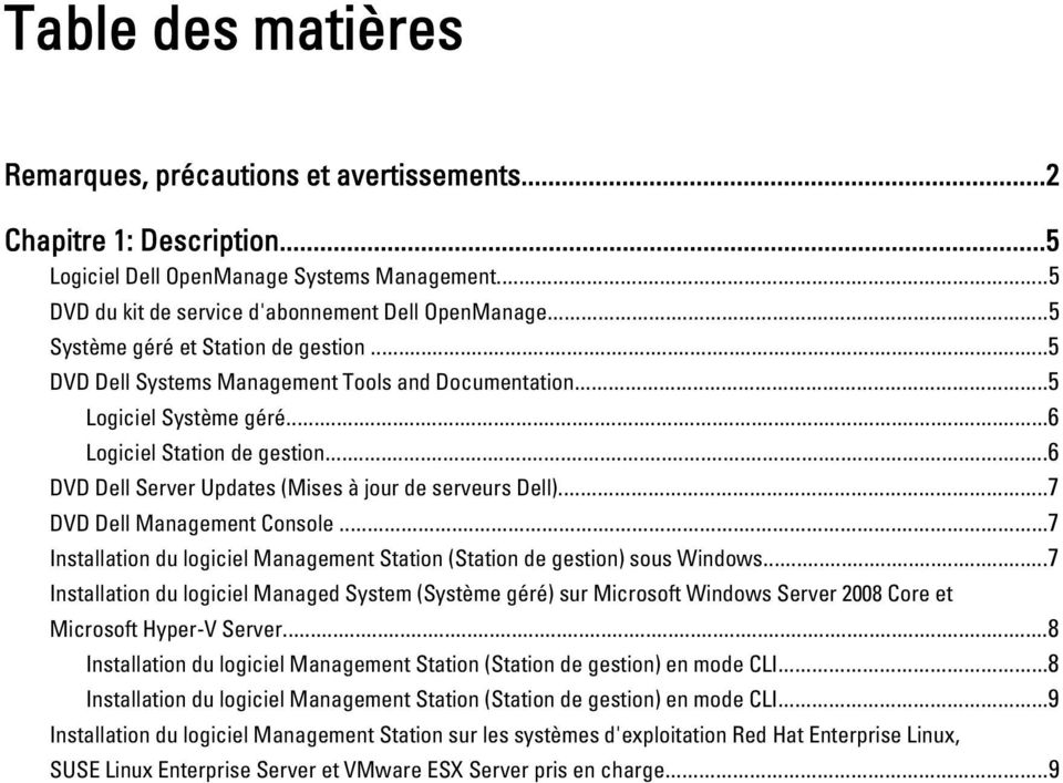 ..6 DVD Dell Server Updates (Mises à jour de serveurs Dell)...7 DVD Dell Management Console...7 Installation du logiciel Management Station (Station de gestion) sous Windows.