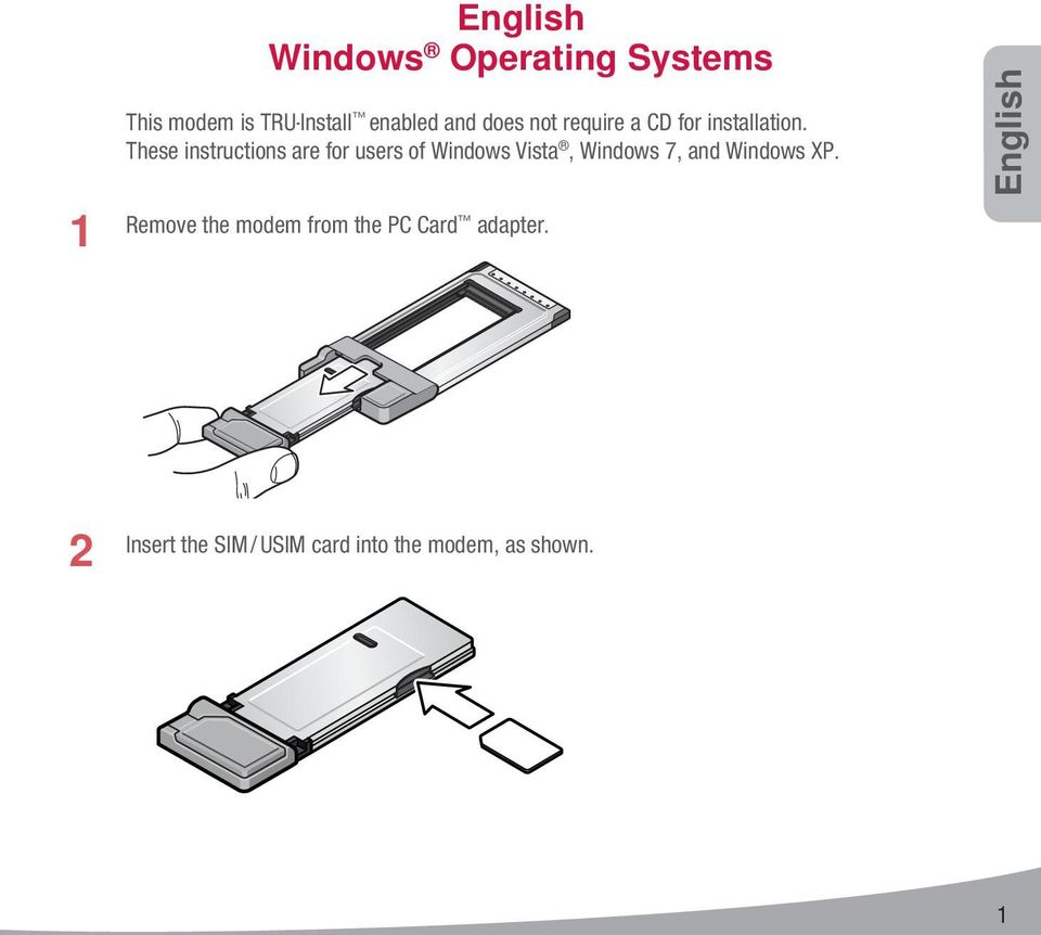 These instructions are for users of Windows Vista, Windows 7, and Windows