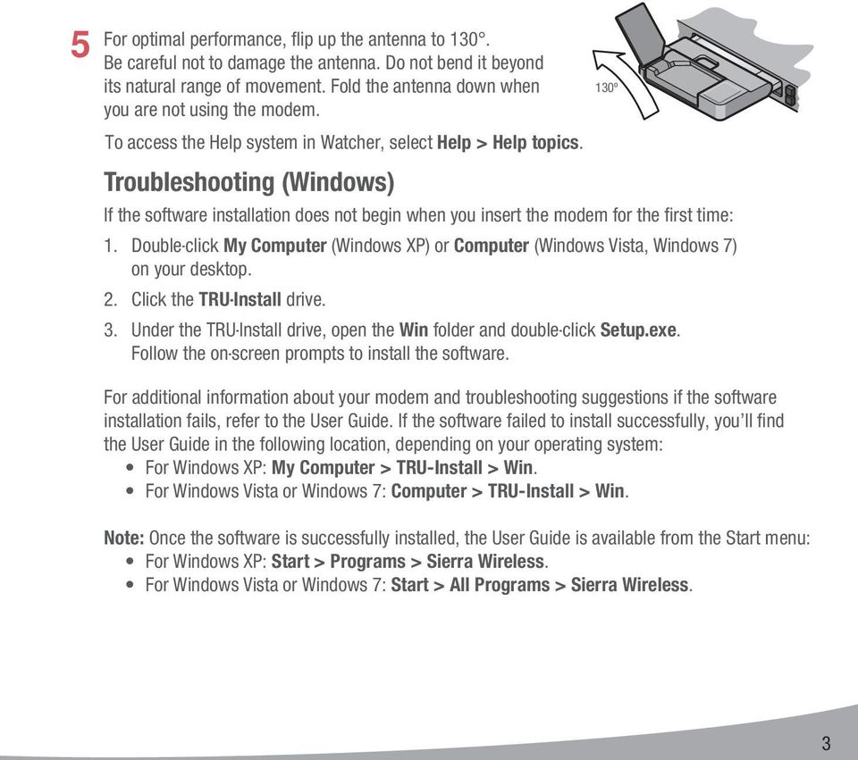 Troubleshooting (Windows) If the software installation does not begin when you insert the modem for the fi rst time: 1.