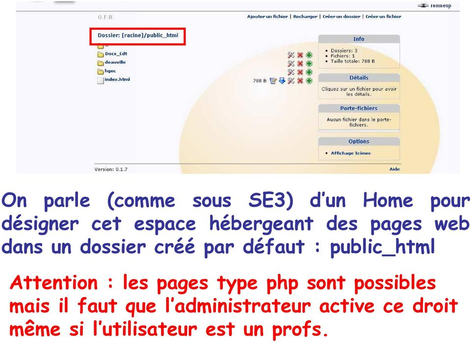 public_html Attention : les pages type php sont possibles mais il