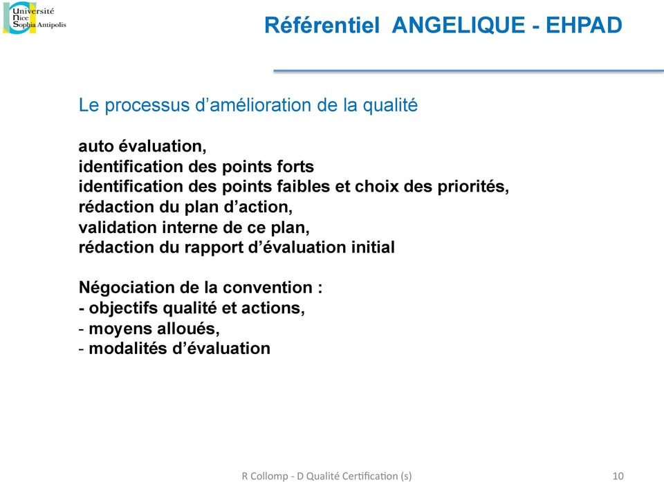rédaction du plan d action, validation interne de ce plan, rédaction du rapport d évaluation