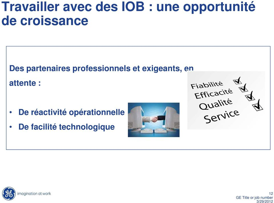 professionnels et exigeants, en attente :