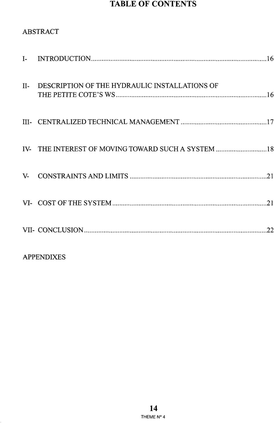 TECHNICAL MANAGEMENT 17 IV THE INTEREST OF MOVING TOWARD SUCH A SYSTEM 18