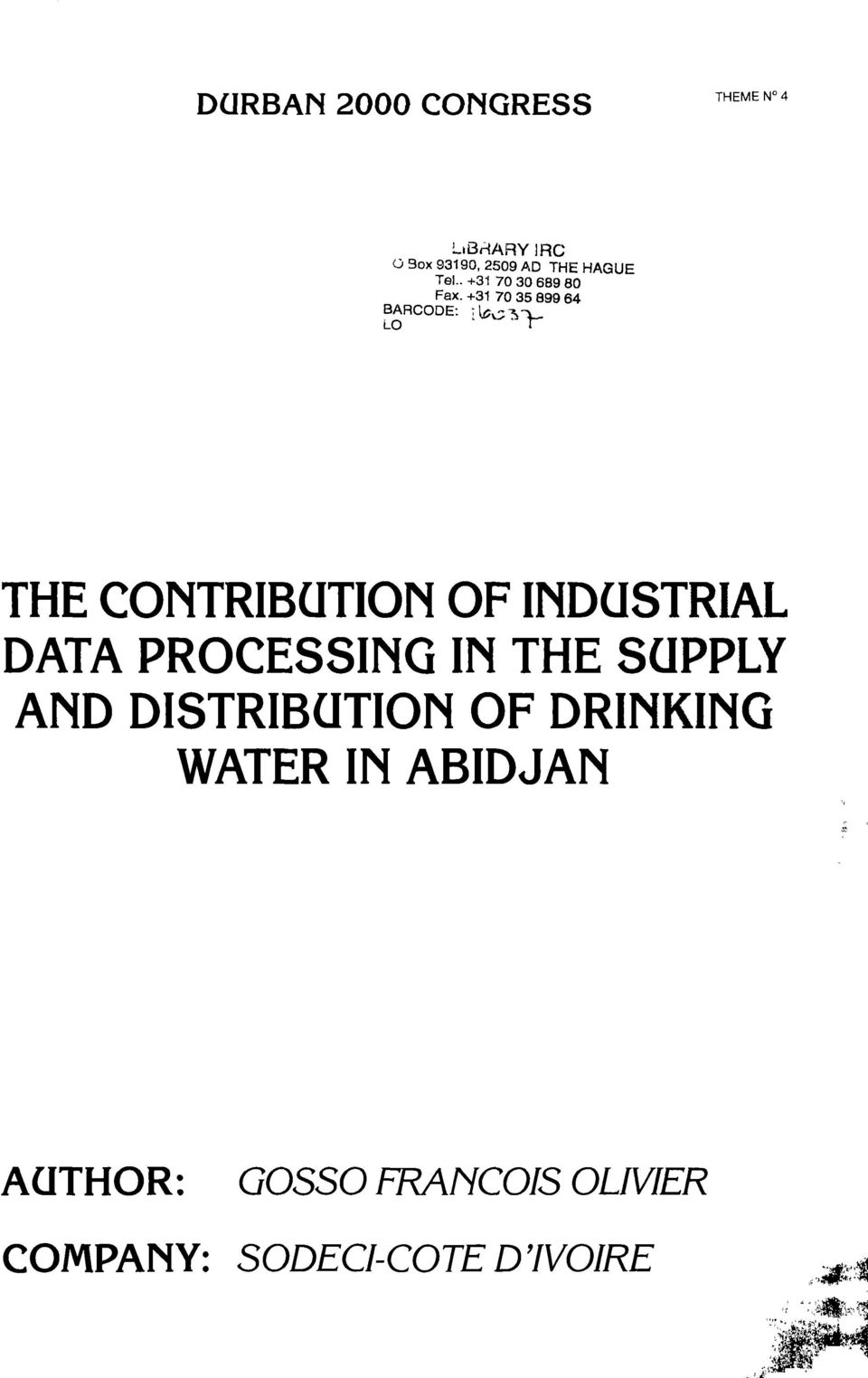 +31 70 35 899 64 BARCODE: THE CONTRIBUTION OF INDUSTRIAL DATA