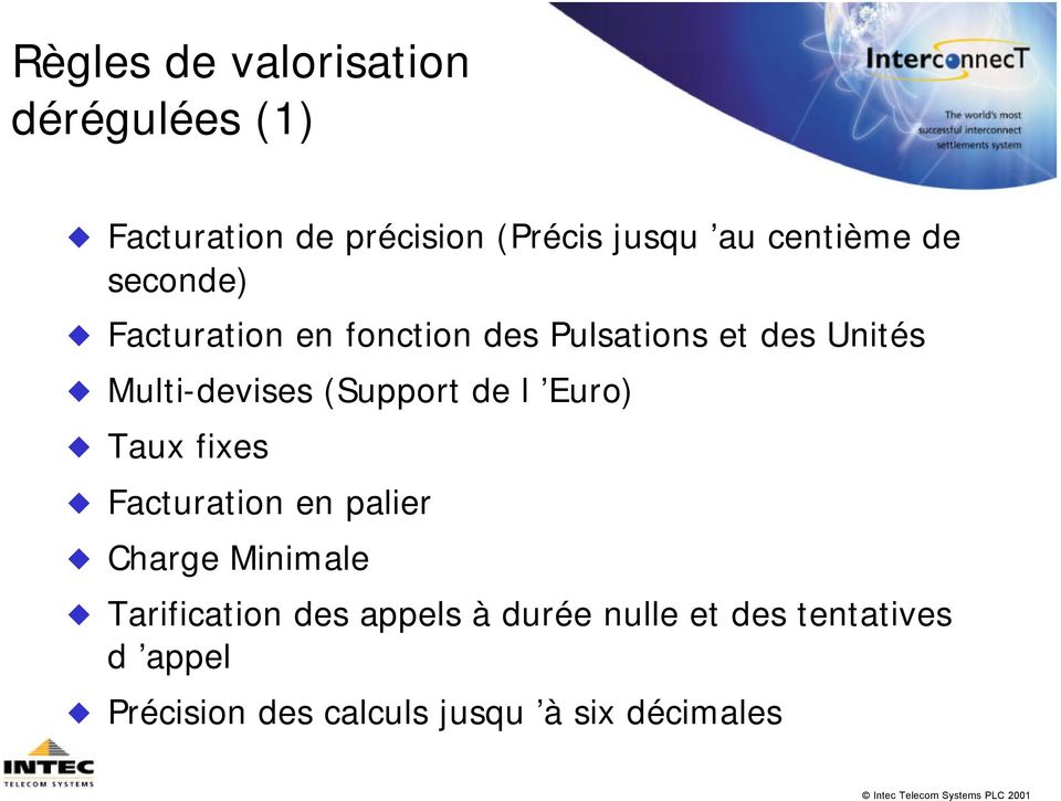 Multi-devises (Support de l Euro) Taux fixes Facturation en palier Charge Minimale