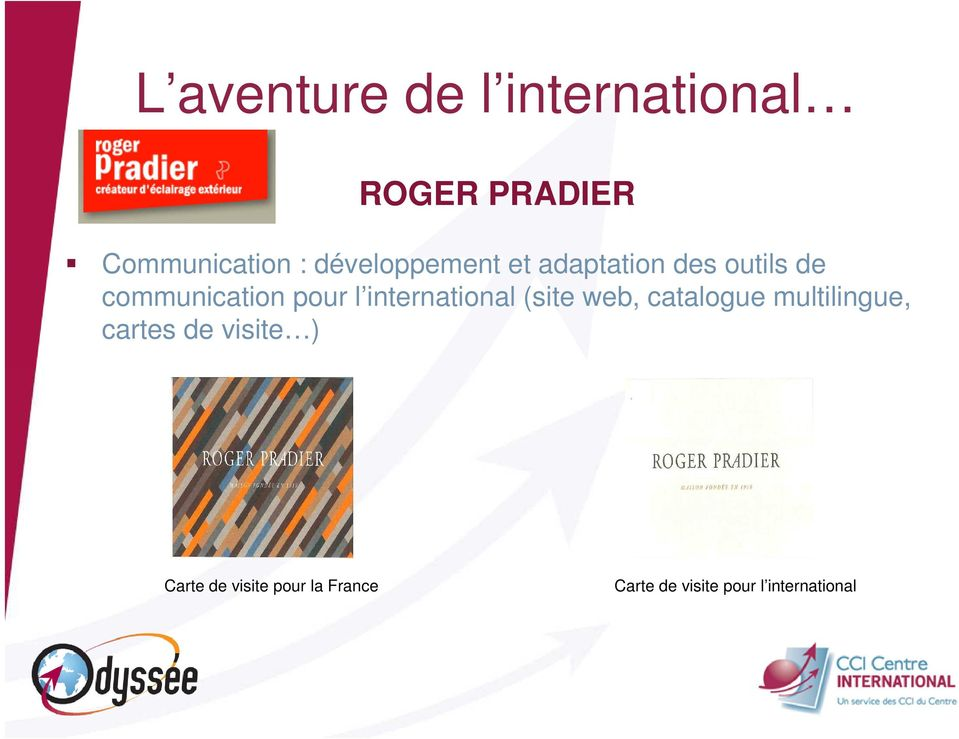 international (site web, catalogue multilingue, cartes