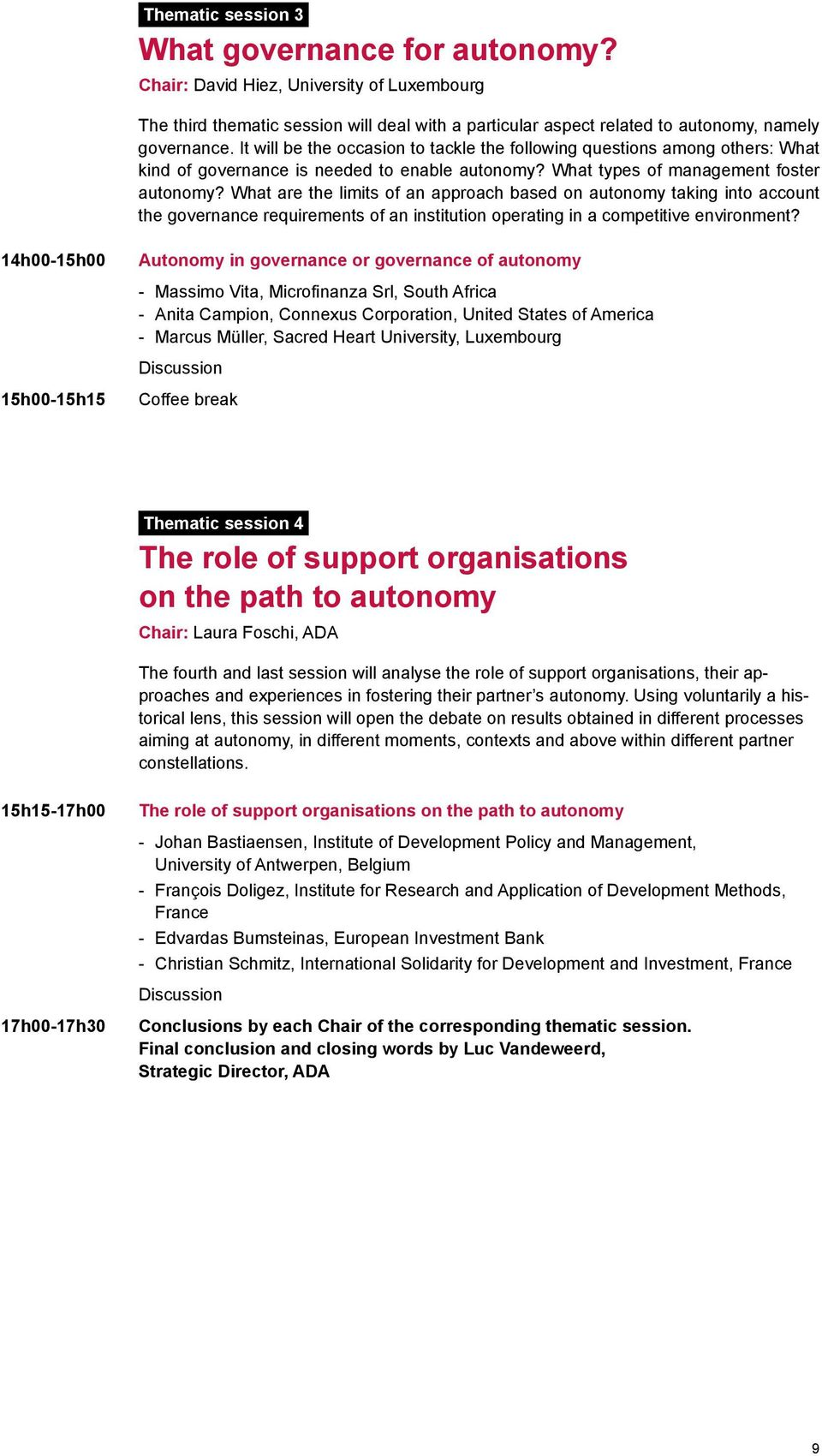 What are the limits of an approach based on autonomy taking into account the governance requirements of an institution operating in a competitive environment?