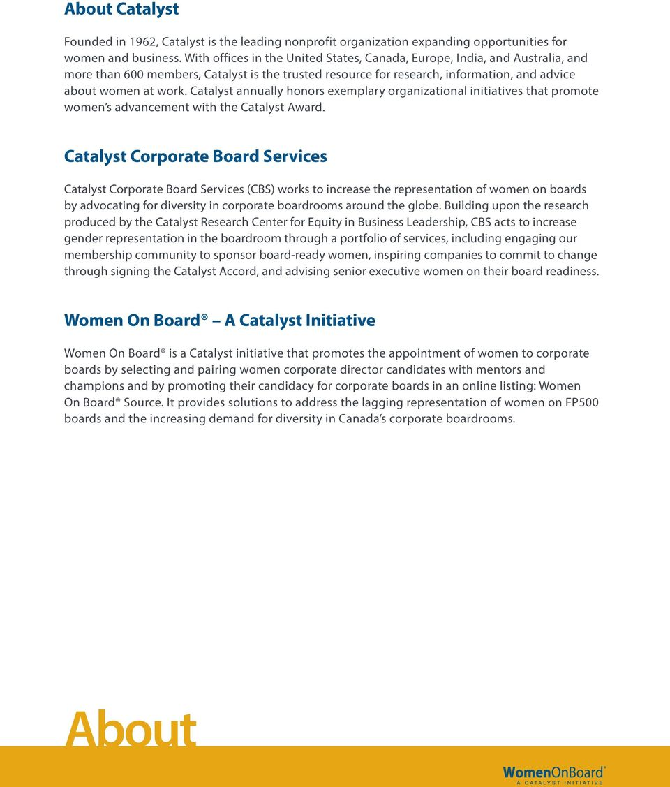 Catalyst annually honors exemplary organizational initiatives that promote women s advancement with the Catalyst Award.