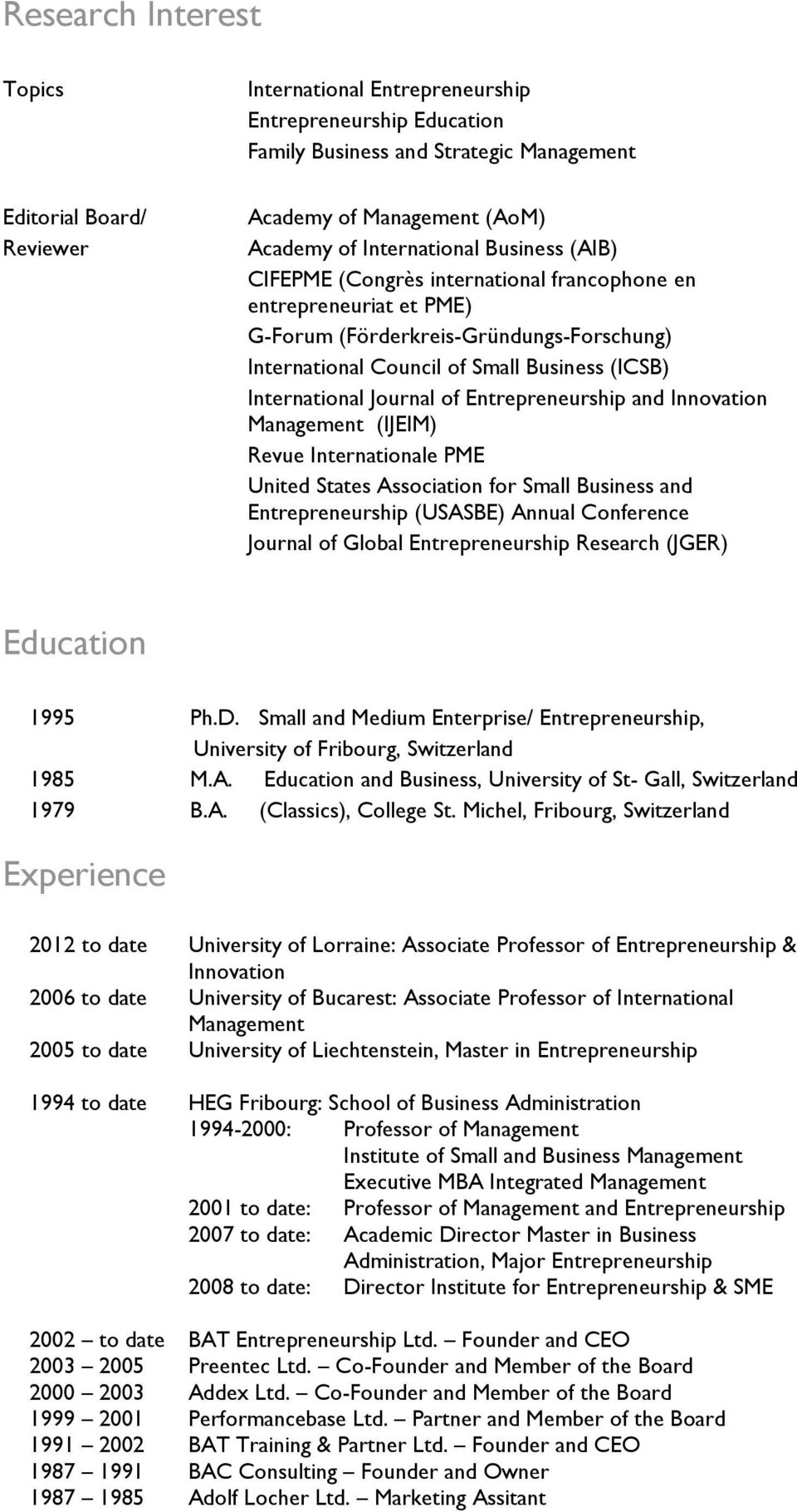 International Journal of Entrepreneurship and Innovation Management (IJEIM) Revue Internationale PME United States Association for Small Business and Entrepreneurship (USASBE) Annual Conference