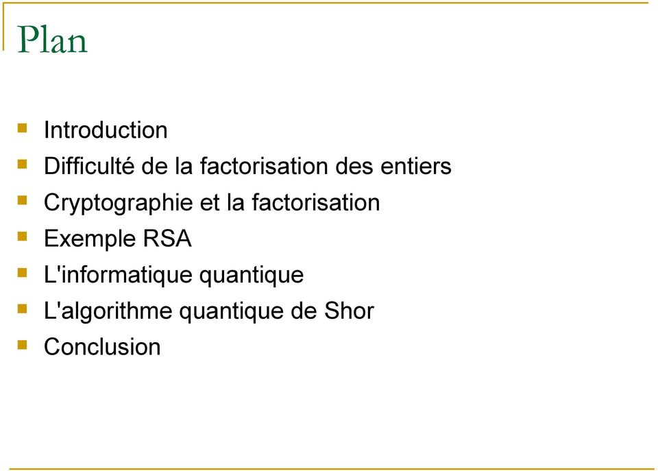 la factorisation Exemple RSA L'informatique