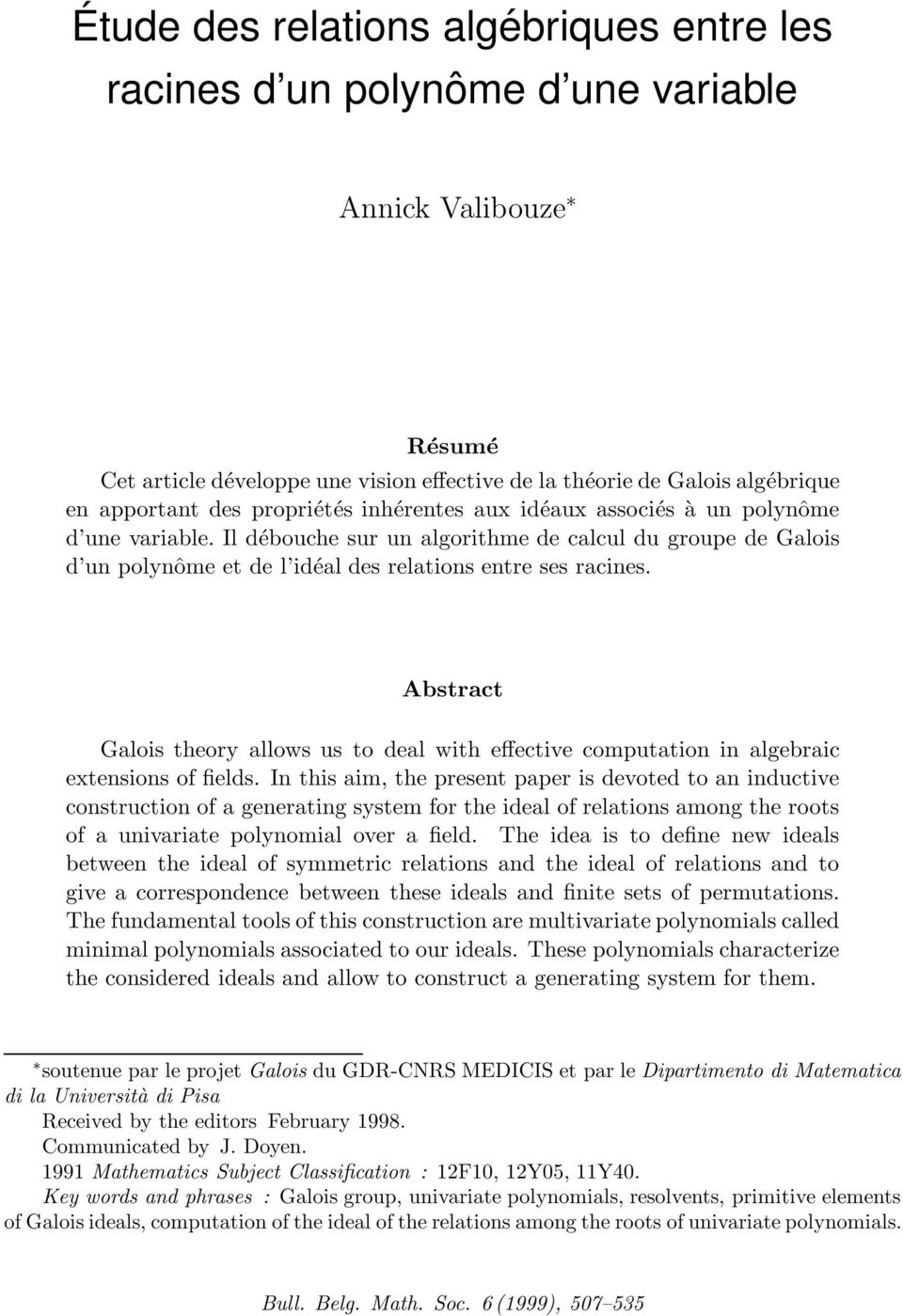 Abstract Galois theory allows us to deal with effective computation in algebraic extensions of fields.