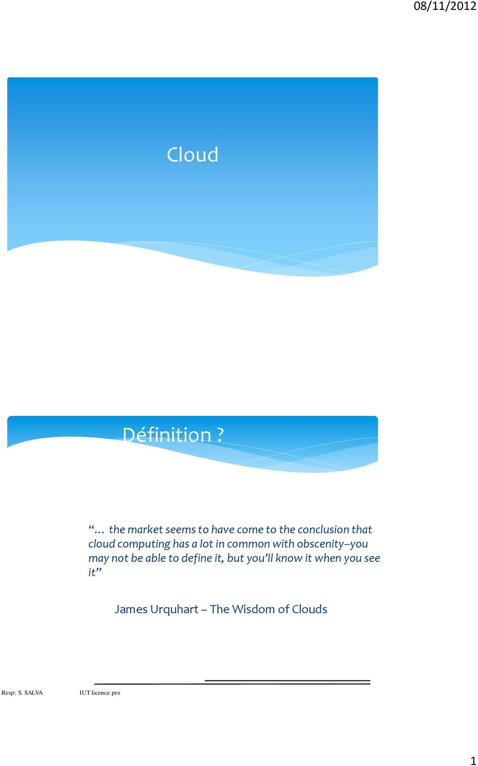 cloud computing has a lot in common with obscenity--you