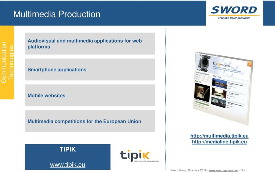 Multimedia competitions for the European Union TIPIK http://multimedia.tipik.